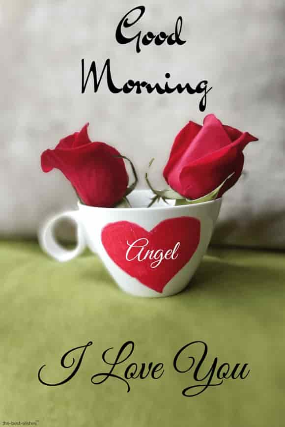 good morning angel love you