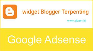 Widget/Gadget Blogger yang harus ada saat kita daftar Adsense