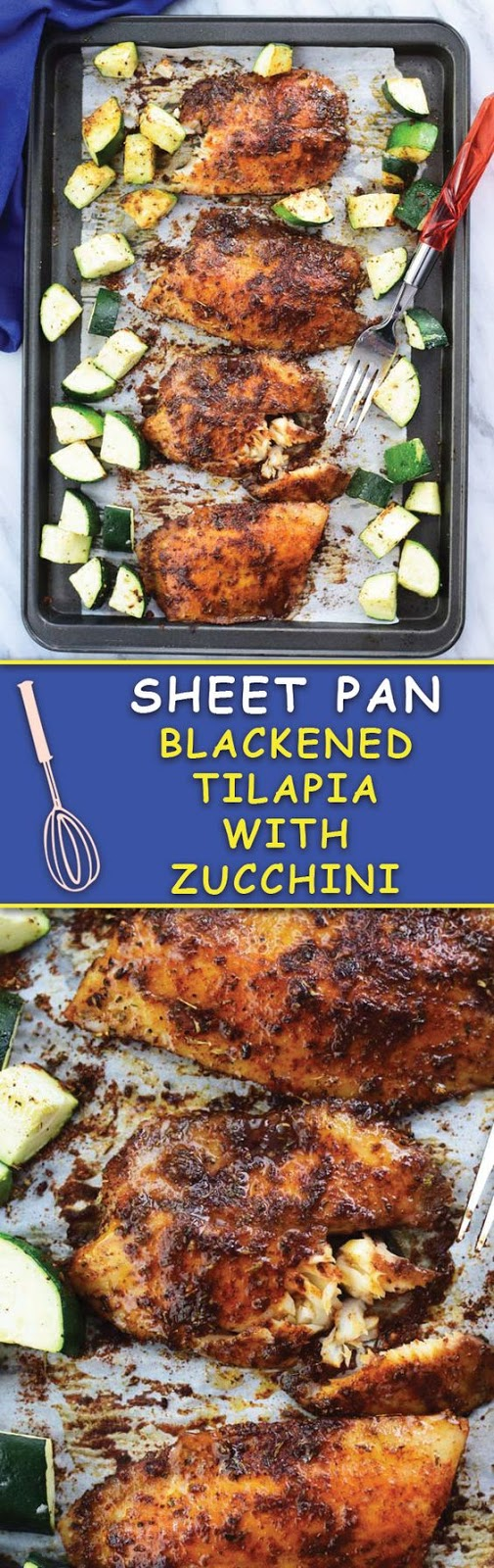 SHEET PAN BAKED BLACKENED TILAPIA WITH ZUCCHINI