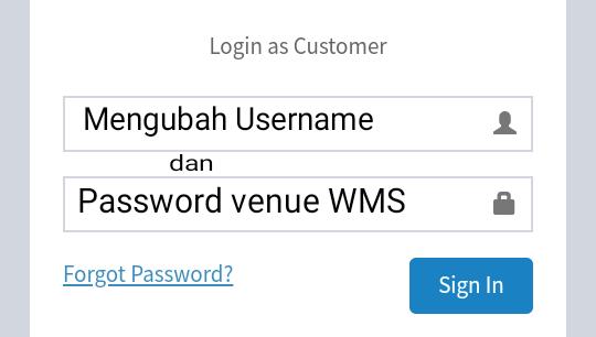 Cara Mudah Mengubah Username dan Password Venue Wifi.id Managed Service (WMS)