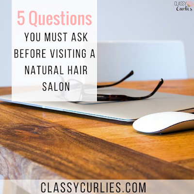 5 Questions You Must Ask Before Visiting a Natural Hair Salon - ClassyCurlies