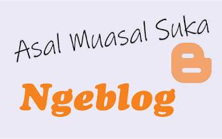 suka ngeblog dan menhasilkan uang