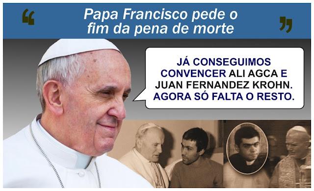 Humor Papa Francisco pede fim da Pena de Morte