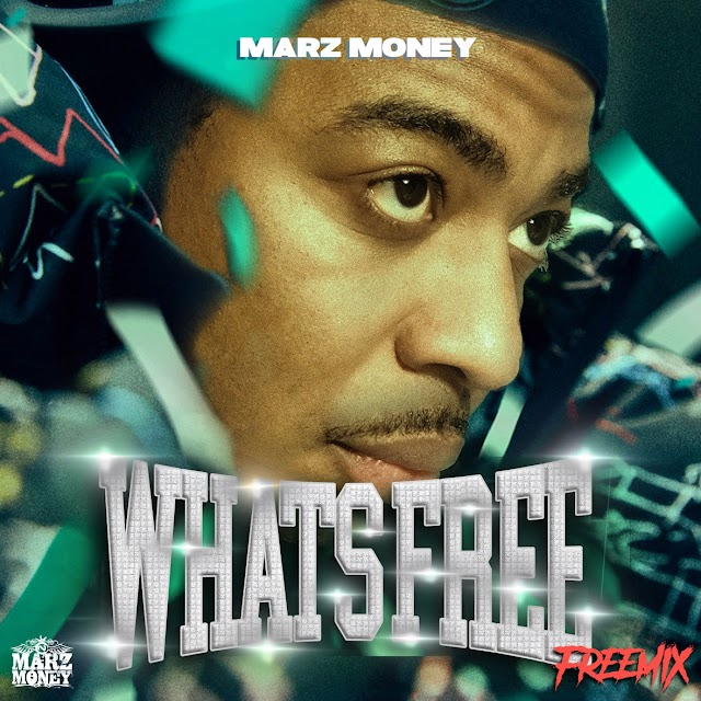 "Listen to ""Whats Free"" freestyle by Marz Money (((AUDIO)))"