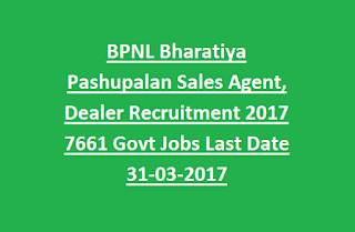 BPNL Bharatiya Pashupalan Sales Agent, Dealer Recruitment 2017 7661 Govt Jobs Last Date 31-03-2017