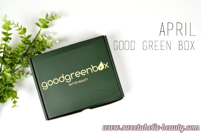 April Good Green Box - Sweetaholic Beauty