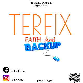 New Music: Faith and Backup - Terfix