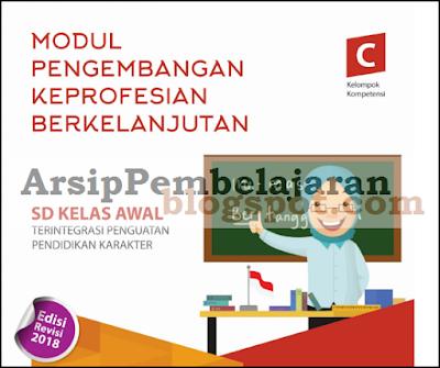 MODUL PENGEMBANGAN KEPROFESIAN BERKELANJUTAN  Modul PKB KK C Kelas Awal/ Bawah Guru Pembelajar Edisi Revisi 2018 Terbaru