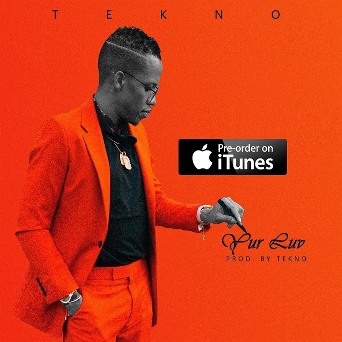 [LYRICS] Tekno - Yur Luv