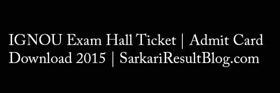 IGNOU Hall Ticket | Admit Card