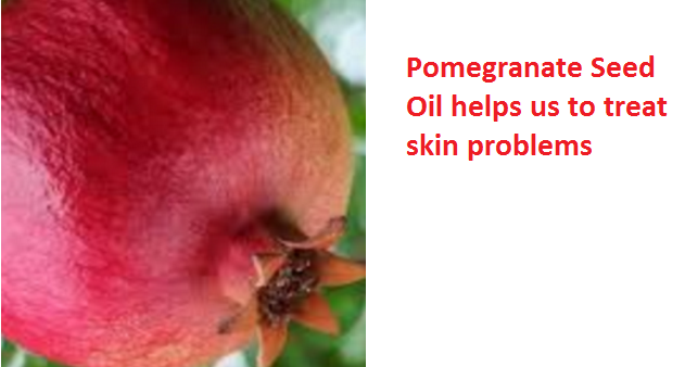 Health Benefits And Uses Of Pomegranate Seed Oil - Pomegranate Seed Oil helps us to treat skin problems