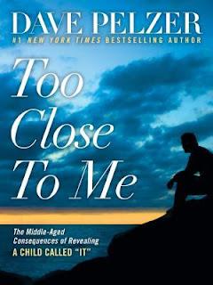 Dave Pelzer: Too Close to Me