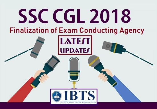 SSC CGL 2018: Updates On Finalization Of Exam Conducting Agency