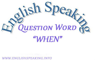 "Use Of ""When"" in English Speaking"