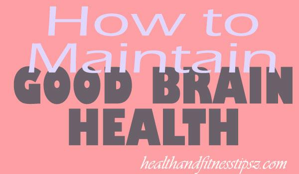how to maintain good brain health