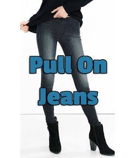 Pull On Jeans - Jeans that fit when you sit, when you stand, when you walk.