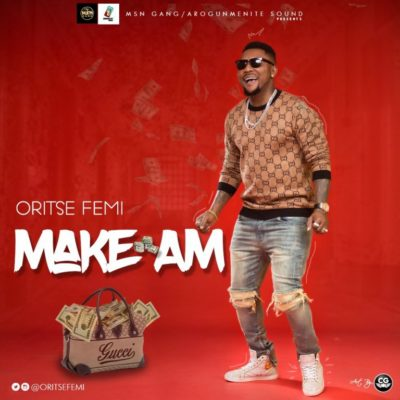 "(LG Music) Oritse Femi – ""Make Am"""