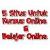 5 Situs Untuk Kursus Online dan Belajar Online