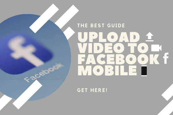 How To Upload A Video To Facebook From Your Phone<br/>