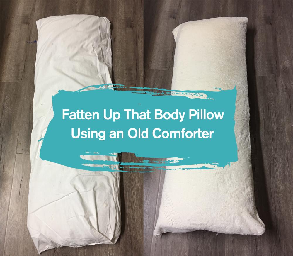 fatten up that flat body pillow