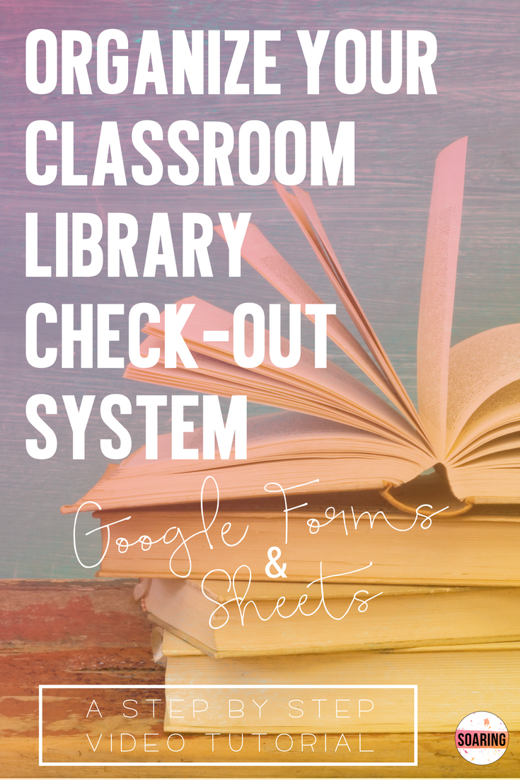organizing your classroom library check out system using google