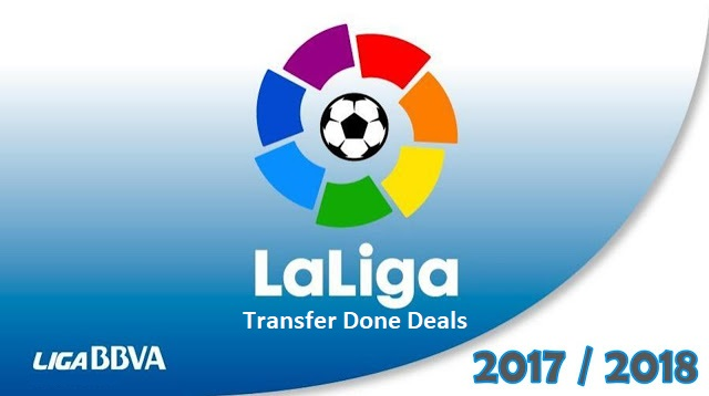La Liga Transfer Done Deals 2017/2018