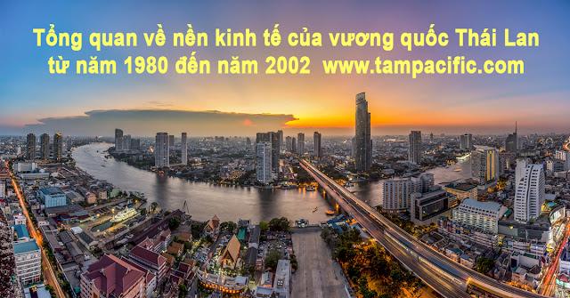 Tổng quan về nền kinh tế của vương quốc Thái Lan từ năm 1980 đến năm 2002