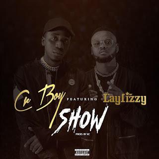 Cr Boy Feat. Laylizzy - Show ( Prod. by KC )
