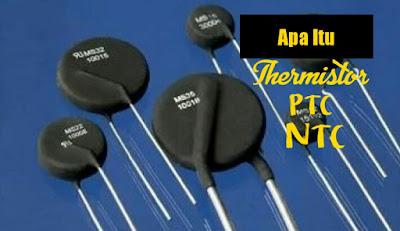 Perbedaan transistor NTC Dan PTC