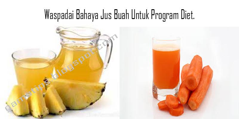 Waspadai Bahaya Jus Buah Untuk Program Diet. - Gama Tips