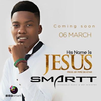 Music: Min. Smartt – His Name Is Jesus