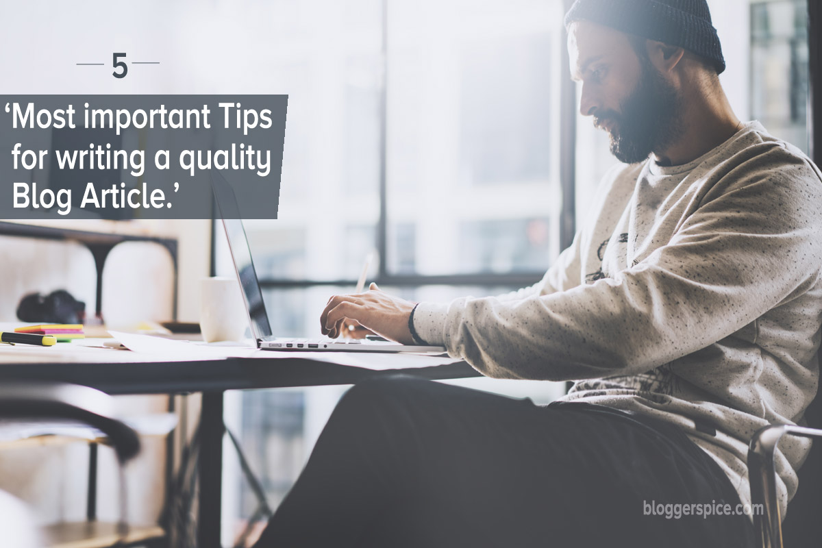 5 Most important Tips for writing a quality Blog Article