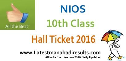 NIOS 10th Admit Card 2016,NIOS Admit Card 10th Class, Open School 10th Hall Ticket 2016