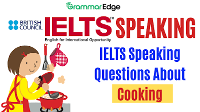 IELTS Speaking Questions About Cooking