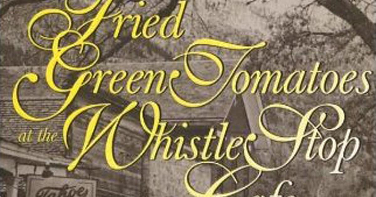 """Racism and Lesbianism in """"Fried Green Tomatoes at the Whistle Stop Café"""""""