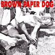 "Brown Paper Dog - ""With Corns b/w Pudwack"" 7"""
