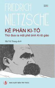 Kẻ phản Ki-tô - Friedrich Nietzsche