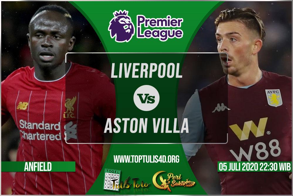 Prediksi Liverpool vs Aston Villa 05 Juli 2020