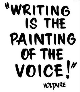 Writing is the painting of the voice -Voltaire.jpg