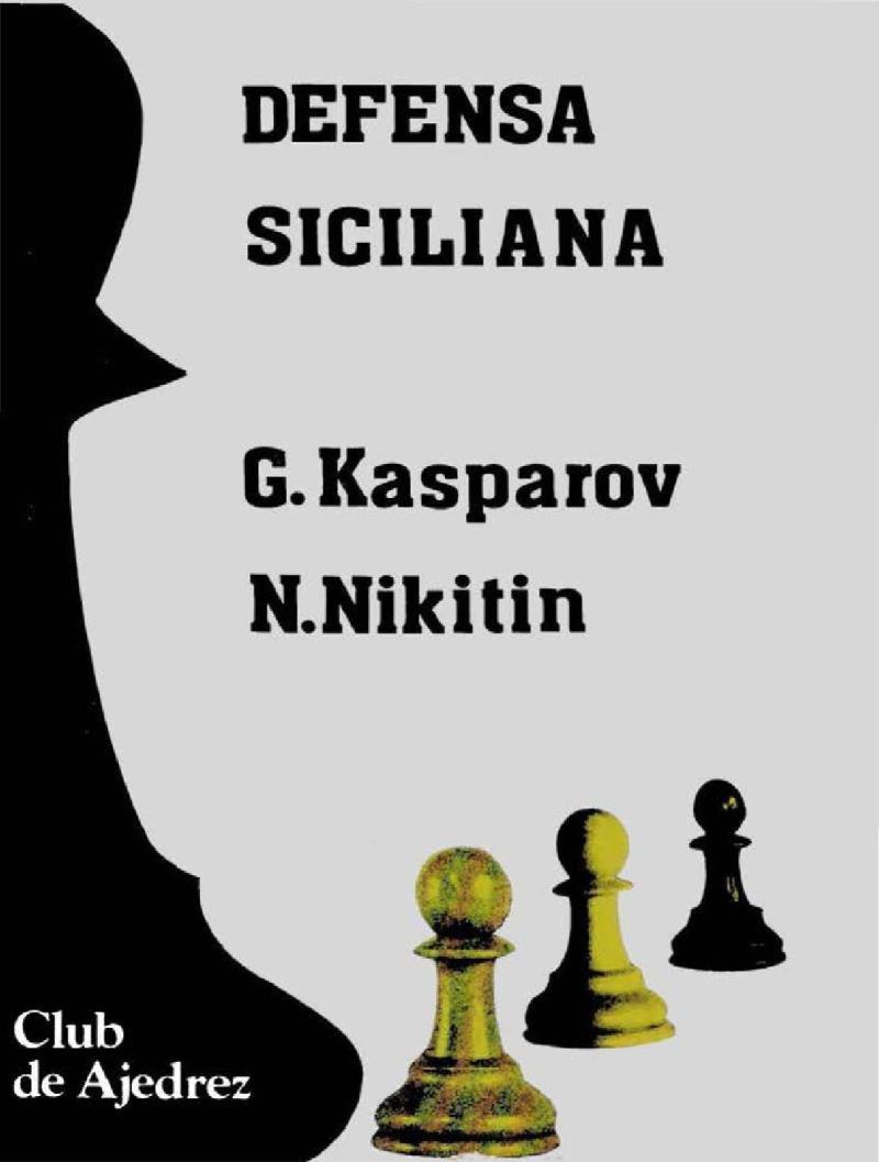 Defensa Siciliana – Gary Kasparov
