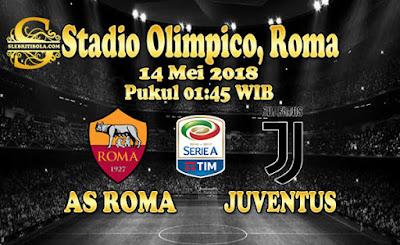 JUDI BOLA DAN CASINO ONLINE - PREDIKSI PERTANDINGAN AS ROMA VS JUVENTUS 14 MEI 2018