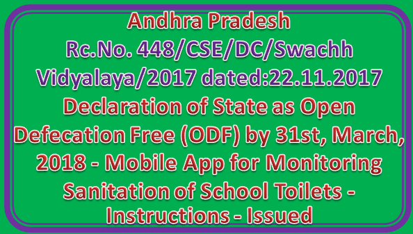 Rc No 448 || Declaration of State as Open Defecation Free (ODF) by 31st, March, 2018 - Mobile App for Monitoring Sanitation of School Toilets - Instructions - Issued