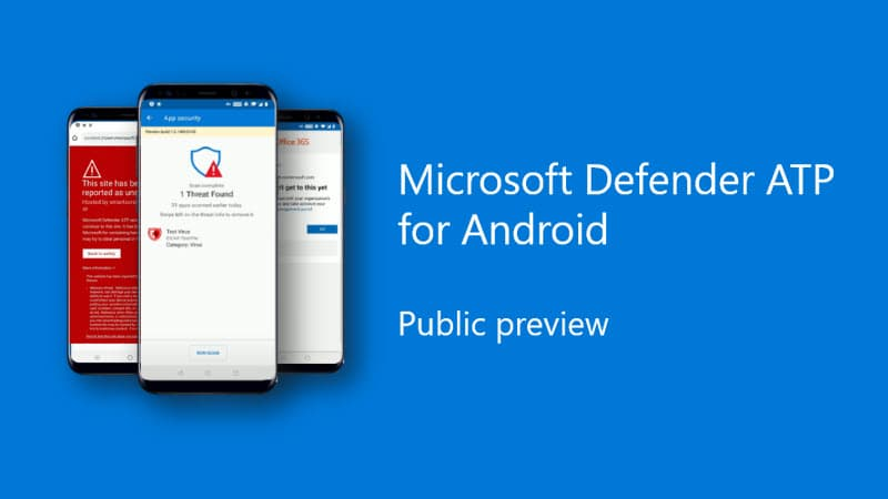 Microsoft Defender Advanced Threat Protection (ATP) for Android now available in Public Preview
