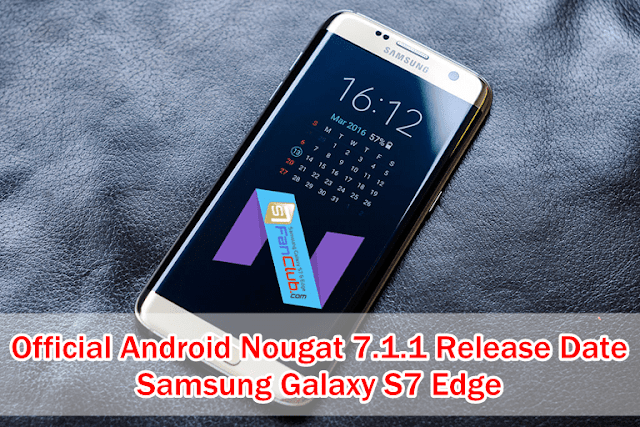 Samsung Galaxy S7 Edge Android Nougat 7.1.1 Official Release Date January 2017