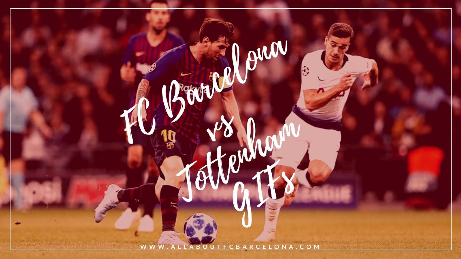 Barca vs Tottenham Mathc GIFs #Barca #BarcaTottenham #FCBarcelona #BarcaGifs