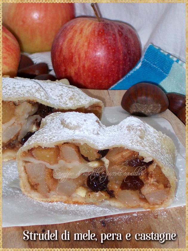 Strudel di mele, pera e castagne