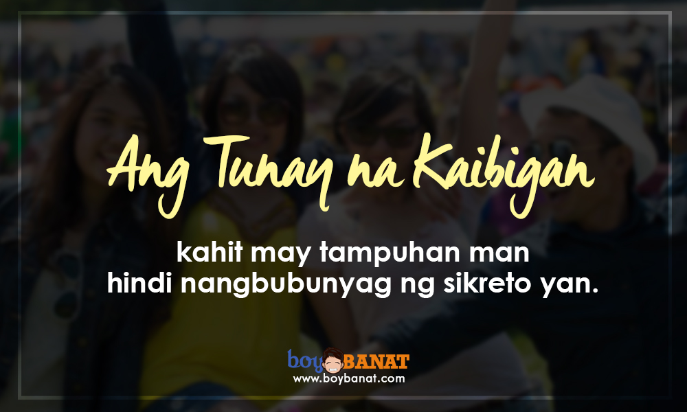 Tagalog True Friend Quotes And Sayings That Worth To Keep Boy Banat Adorable Quotes About Friendship Tagalog