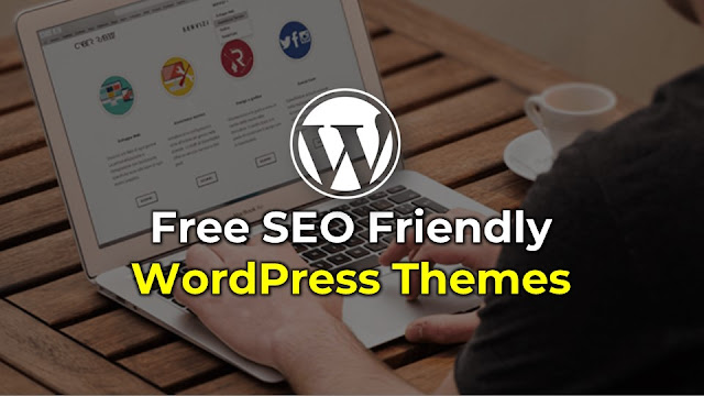 Free SEO Friendly WordPress Themes.