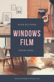 noise blocking windows film