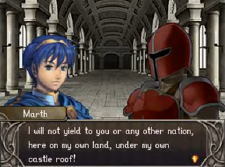 Marth will not yield to you or any other nation, here on my own land, under my own roof!